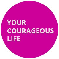 Your Courageous Life